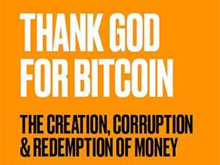 Thank God For Bitcoin